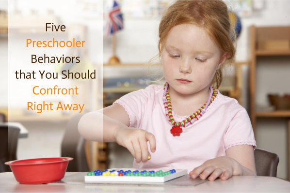 Five Preschooler Behaviors that You Should Confront Right Away