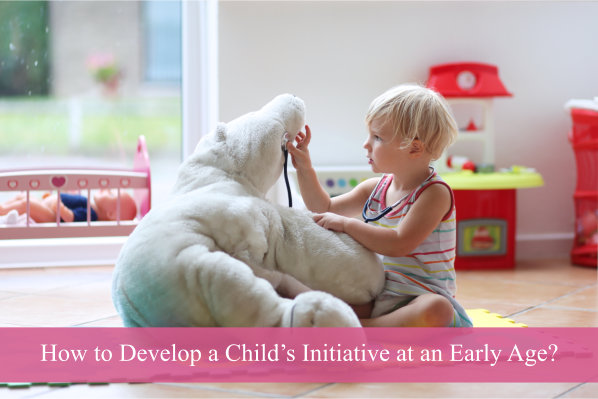How to Develop a Child's Initiative at an Early Age?